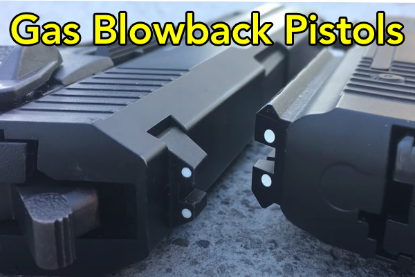 What Is A Gas Blowback Airsoft Pistol?